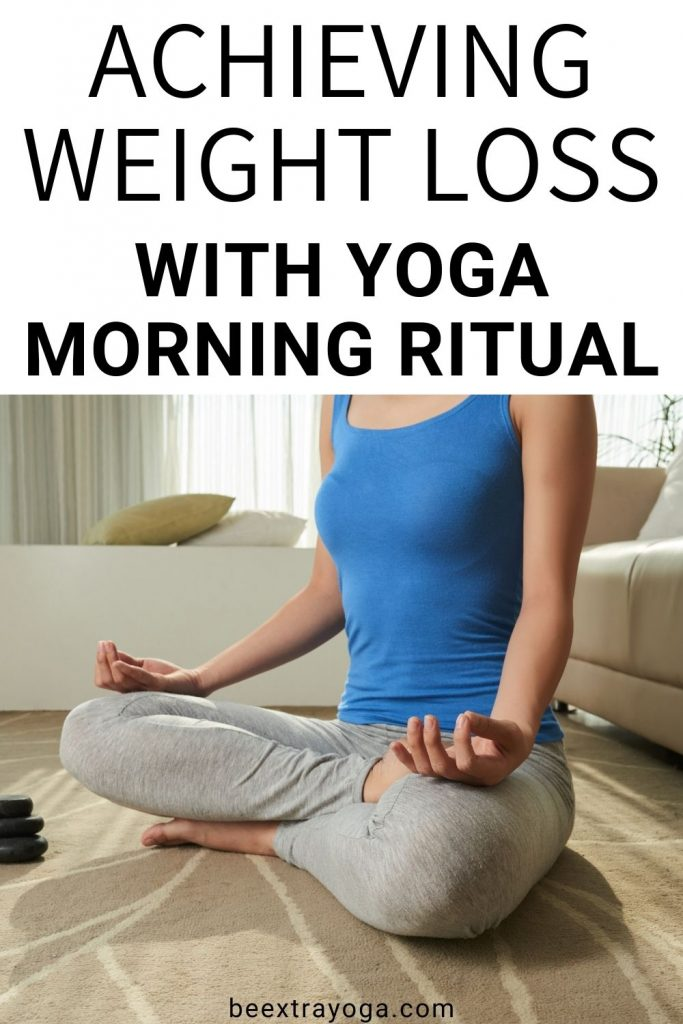 Achieving weight loss with yoga morning ritual.